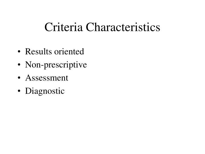 Criteria Characteristics