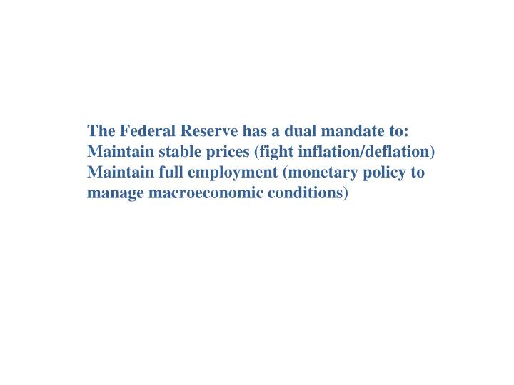 The Federal Reserve has a dual mandate to: