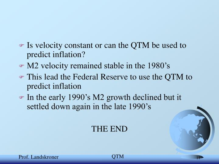 Is velocity constant or can the QTM be used to predict inflation?