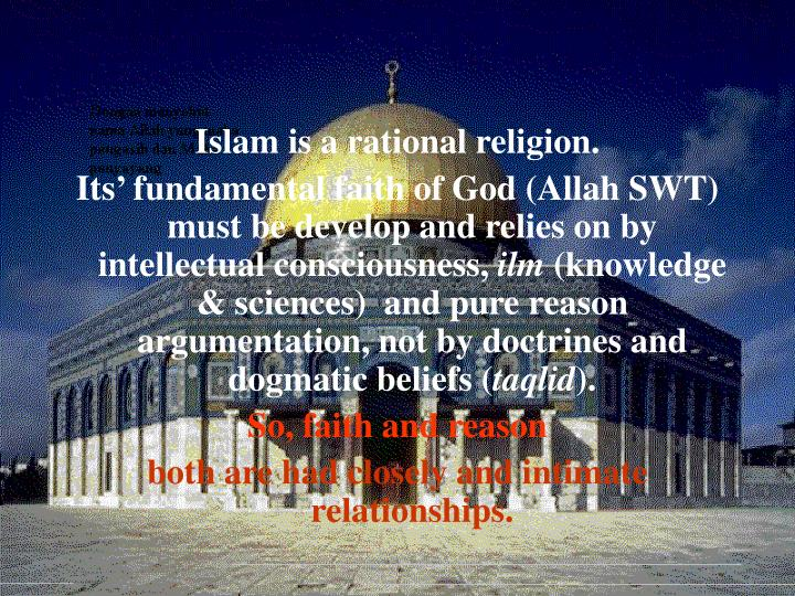 Islam is a rational religion.