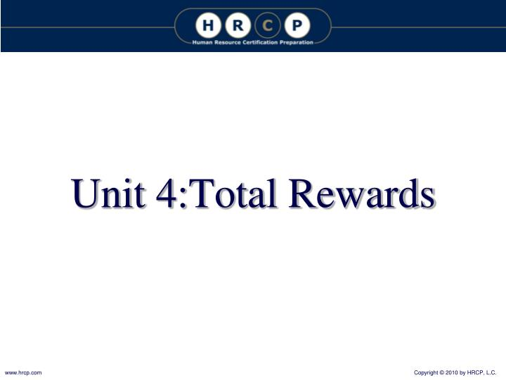 Unit 4:Total Rewards