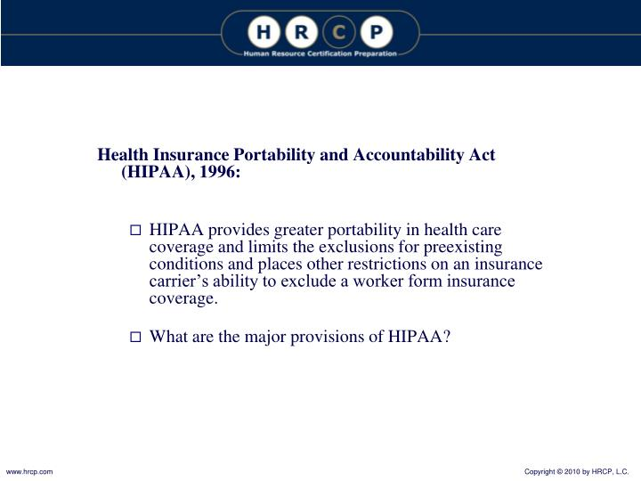 Health Insurance Portability and Accountability Act (HIPAA), 1996: