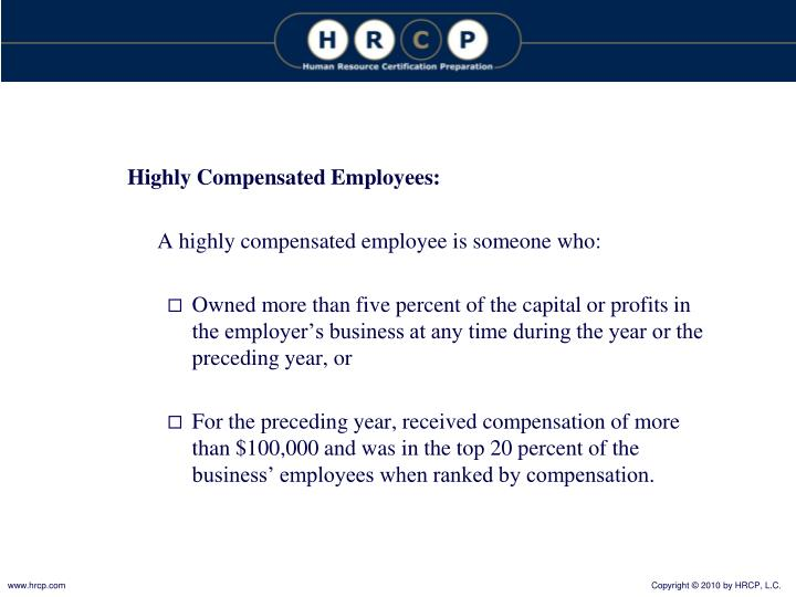 Highly Compensated Employees: