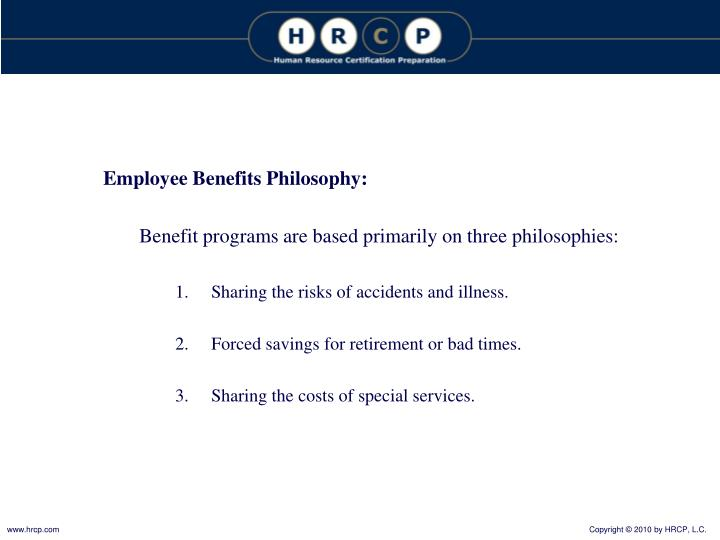 Employee Benefits Philosophy:
