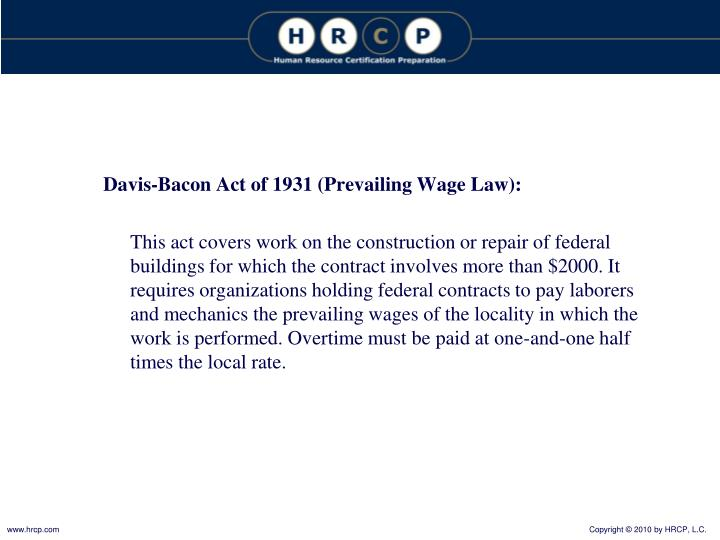 Davis-Bacon Act of 1931 (Prevailing Wage Law):