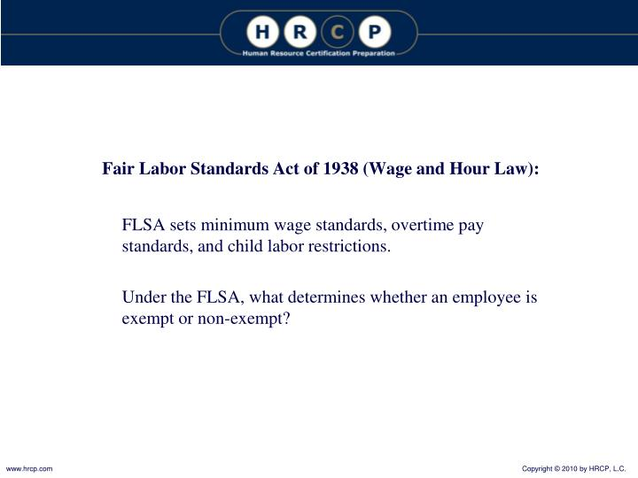 Fair Labor Standards Act of 1938 (Wage and Hour Law):