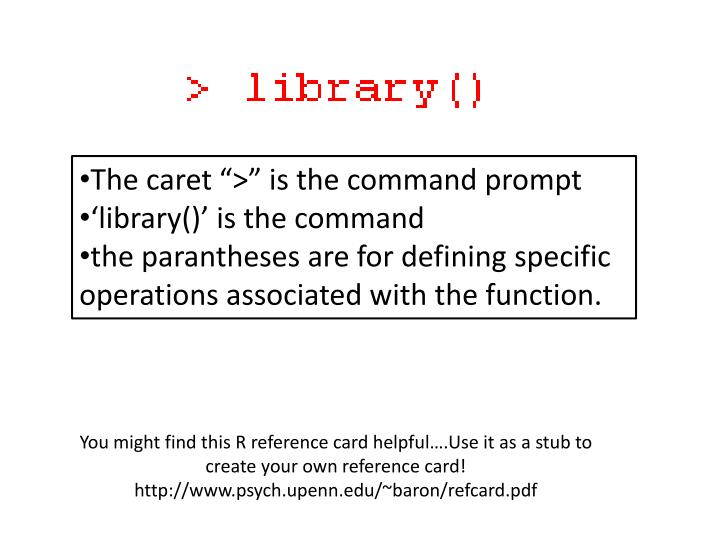 "The caret "">"" is the command prompt"