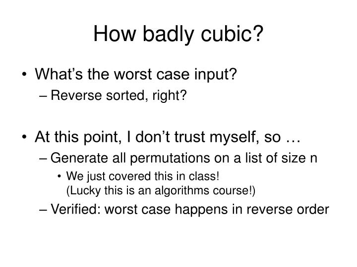 How badly cubic?