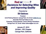red or white decisions for selecting wine and improving quality