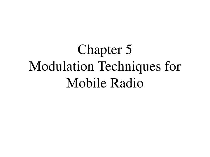 chapter 5 modulation techniques for mobile radio n.