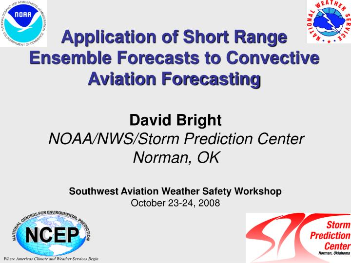 application of short range ensemble forecasts to convective aviation forecasting n.