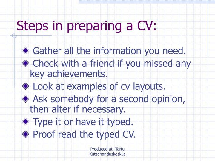 Steps in preparing a CV: