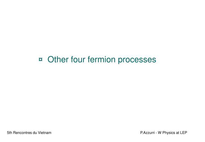 Other four fermion processes