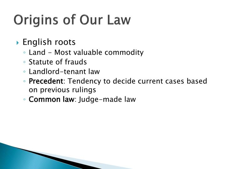 Origins of Our Law