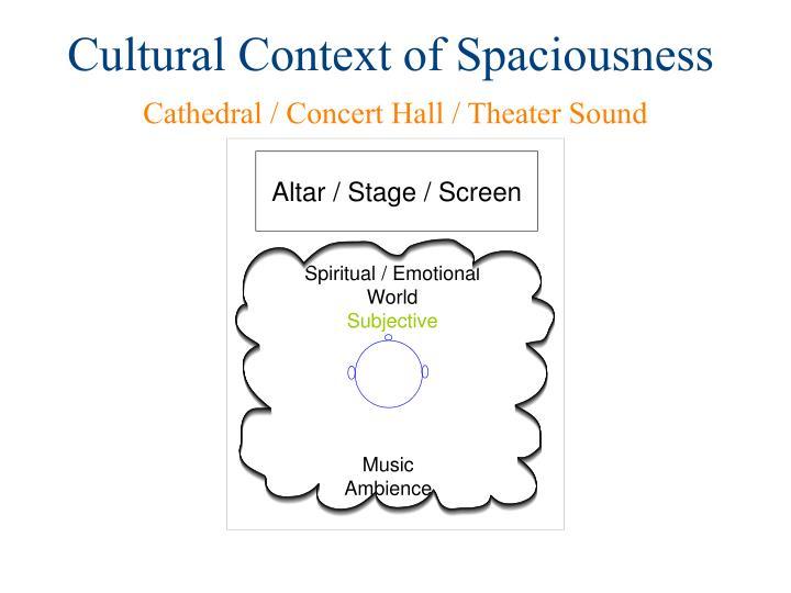 Cultural Context of Spaciousness