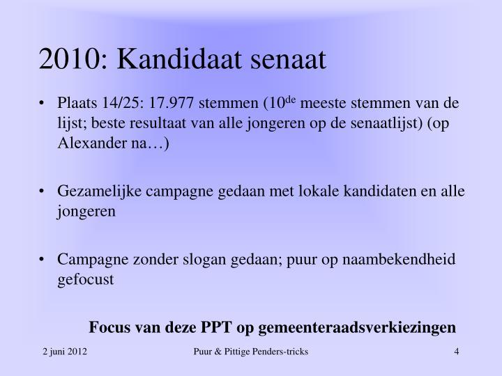 2010: Kandidaat senaat