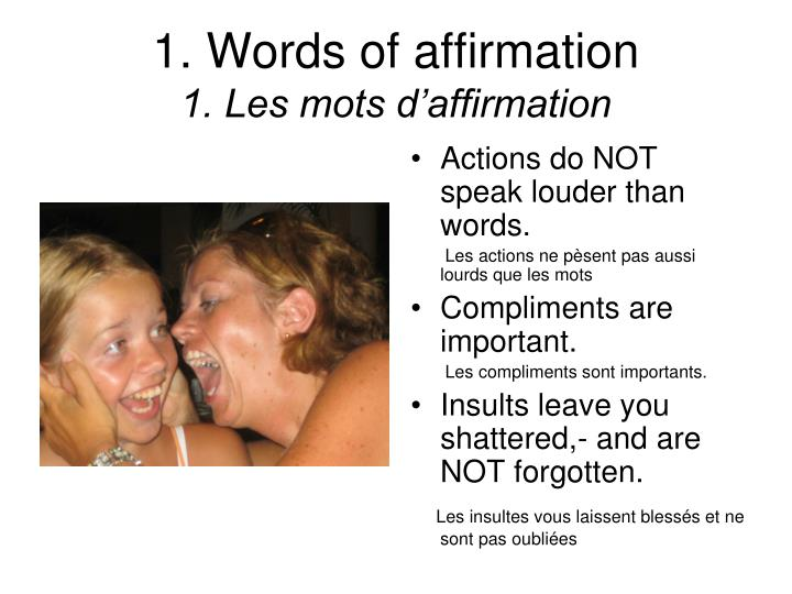 Actions do NOT speak louder than words.