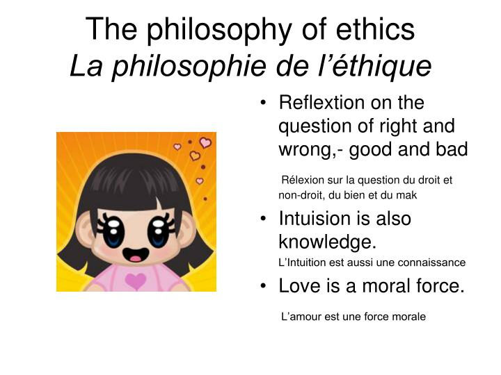 The philosophy of ethics