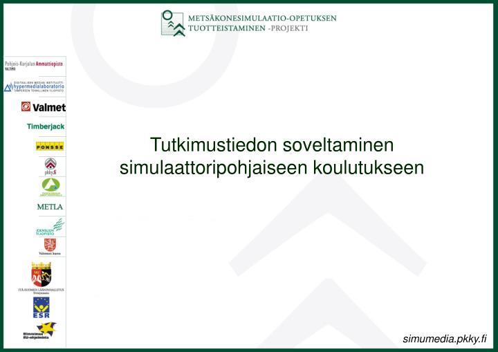 Tutkimustiedon soveltaminen simulaattoripohjaiseen koulutukseen