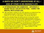 a math we don t understand at all and at stake is an animal s life