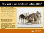 how good is our intuition in judging qol