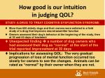 how good is our intuition in judging qol1