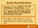 scale recalibration