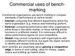 commercial uses of bench marking