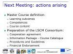 next meeting actions arising