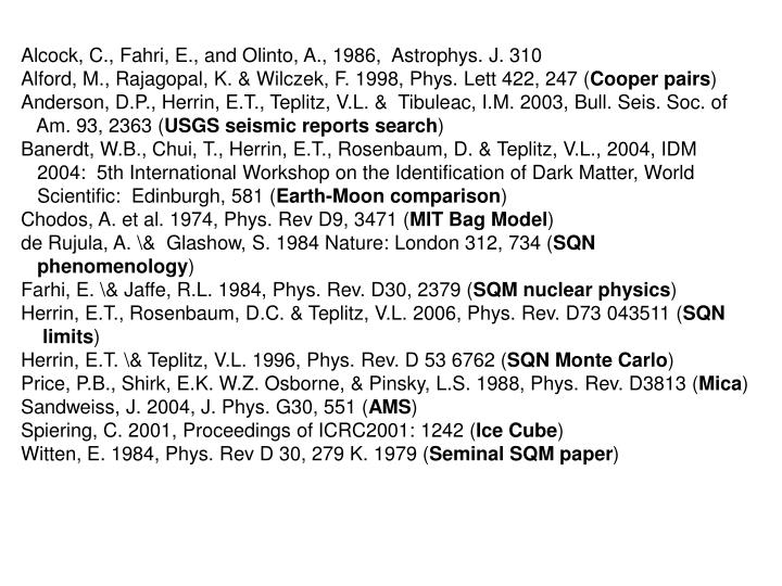 Alcock, C., Fahri, E., and Olinto, A., 1986,  Astrophys. J. 310