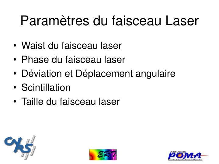 Param tres du faisceau laser