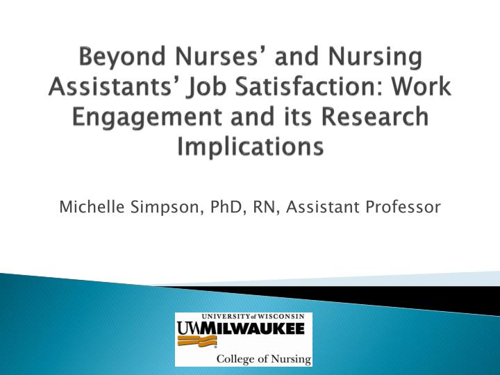 beyond nurses and nursing assistants job satisfaction work engagement and its research implications n.