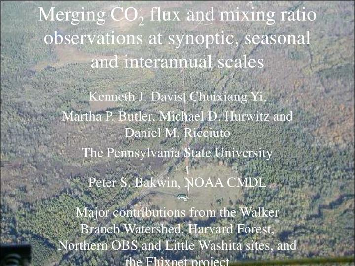 merging co 2 flux and mixing ratio observations at synoptic seasonal and interannual scales n.