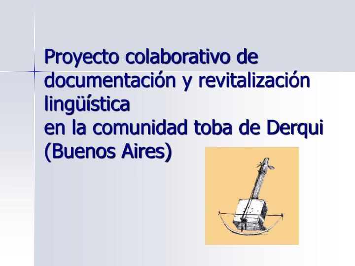 Proyecto colaborativo de documentación y revitalización lingüística