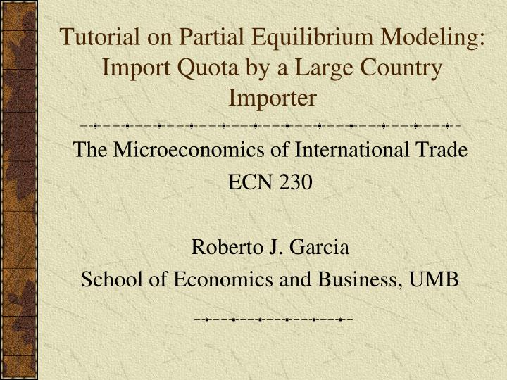Tutorial on partial equilibrium modeling import quota by a large country importer
