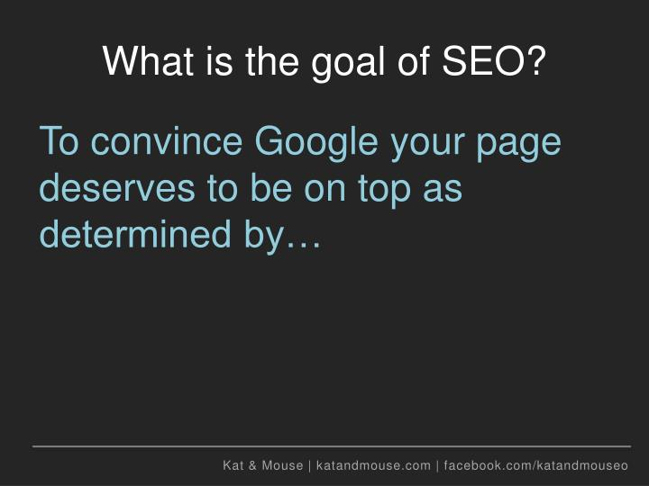 What is the goal of seo