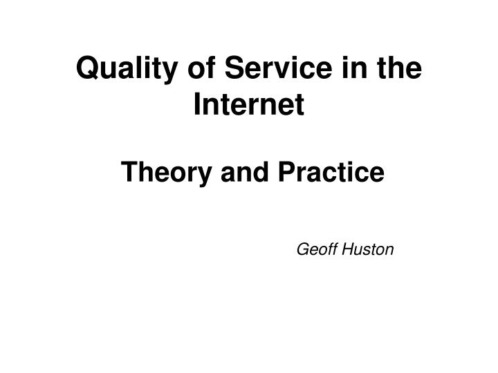 quality of service in the internet theory and practice n.