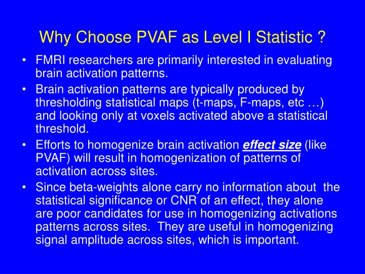 Why Choose PVAF as Level I Statistic ?