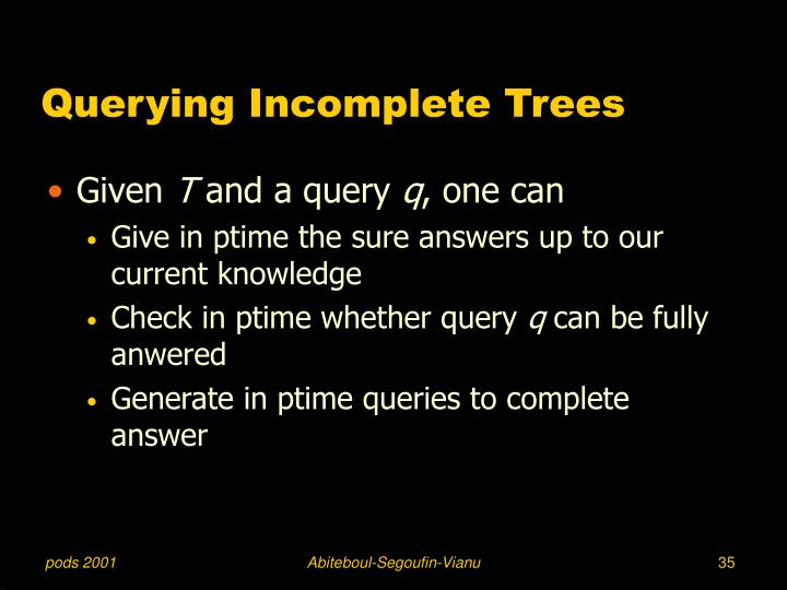 Querying Incomplete Trees