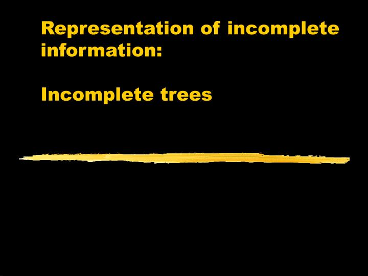 Representation of incomplete information: