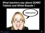 what teachers say about qomo tablets and white boards