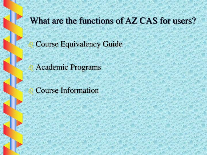 What are the functions of AZ CAS for users?
