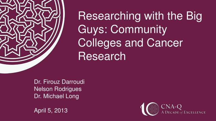 Researching with the Big Guys: Community Colleges and Cancer Research