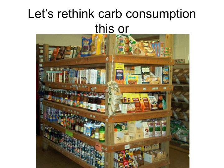 Let's rethink carb consumption