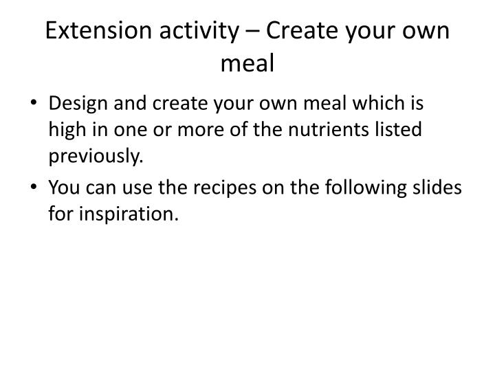 Extension activity – Create your own meal