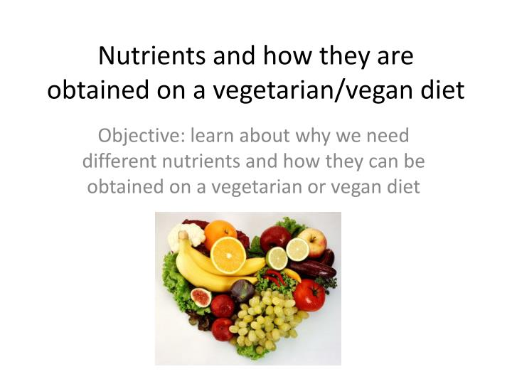 Nutrients and how they are obtained on a vegetarian vegan diet