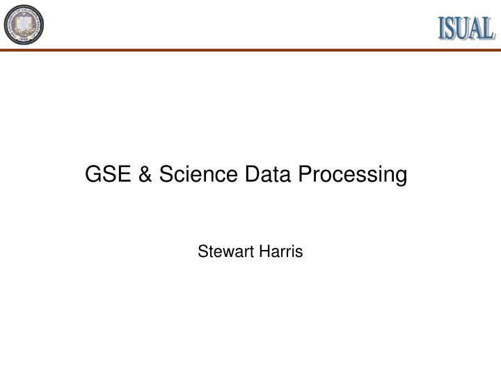 gse science data processing