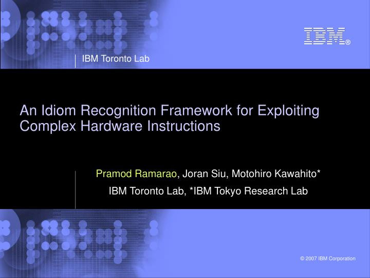 an idiom recognition framework for exploiting complex hardware instructions n.