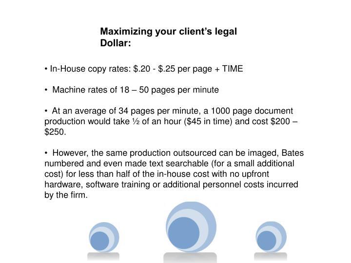 Maximizing your client's legal Dollar: