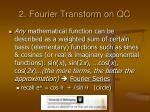 2 fourier transform on qc